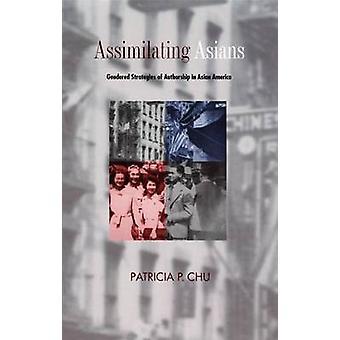 Assimilera asiater - könade strategier författarskap i asiatiska Ameri