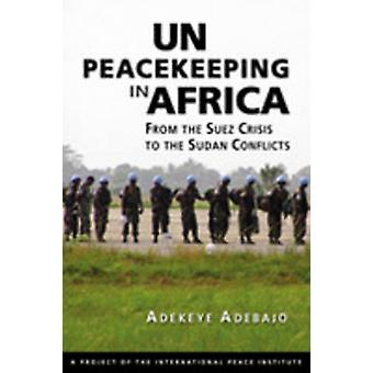 UN Peacekeeping in Africa - From the Suez Crisis to the Sudan Conflict