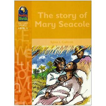 The Story of Mary Secole (Reading Worlds - Discovery World - Level 4)