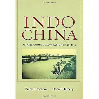 Indochina: Een dubbelzinnige kolonisatie, 1858-1954