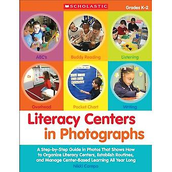 Literacy Centers in Photographs: Grades K-2: A Step-By-Step Guide in Photos That Shows How to Organize Literacy Centers, Establish Routines, and Manag (Teaching Resources)