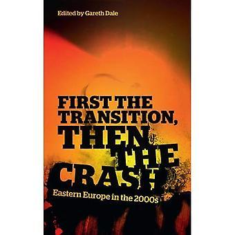 Första övergången och sedan kraschen: Östeuropa under 2000-talet