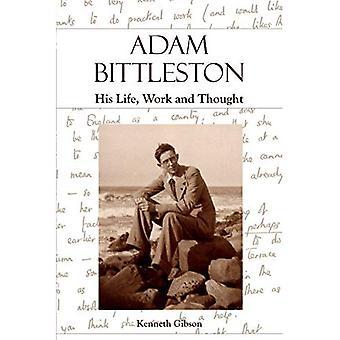 Adam Bittleston: Sa vie, le travail et la pensée