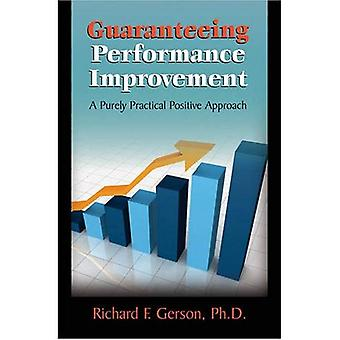 Guaranteeing Performance Improvement: A Purely Practical Positive Approach