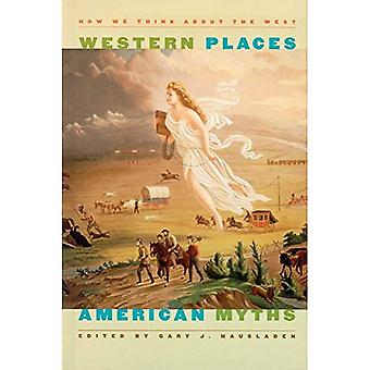 Western Places, American Myths: How We Think About the West