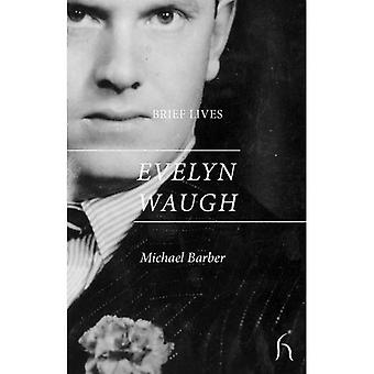 Evelyn Waugh (Brief Lives)