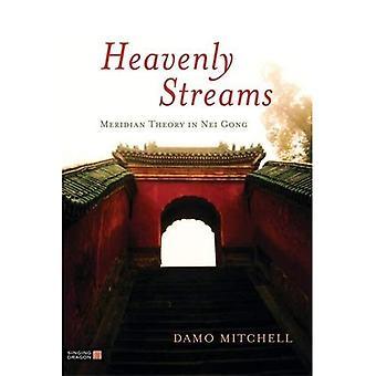 Heavenly Streams - Meridian Theory in Nei Gong