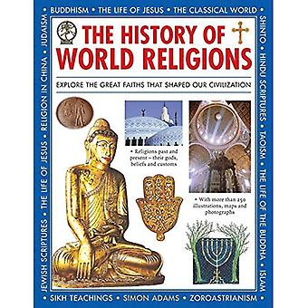 The History of World Religions: Explore the Great Faiths That Shaped Our Civilization