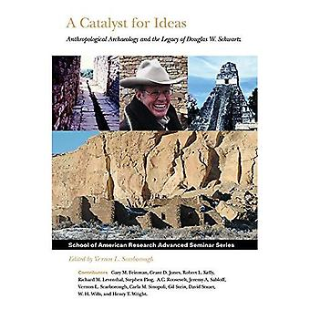 A Catalyst for Ideas: Anthropological Archaeology and the Legacy of Douglas W. Schwartz