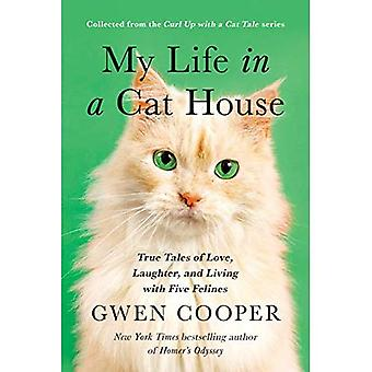 My Life in a Cat House: True Tales of Love, Laughter, and Living with Five Felines