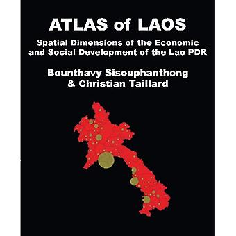 Atlas of Laos: Spatial Dimensions of the Economic and Social Development of the Lao PDR