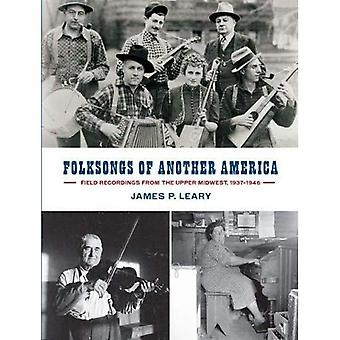 Folksongs of Another America: Field Recordings from the Upper Midwest, 1937-1946 (Languages and Folklore of Upper Midwest)