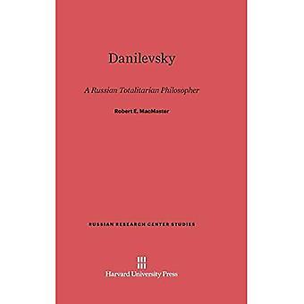 Danilevsky: A Russian Totalitarian Philosopher (Russian Research Center Studies)