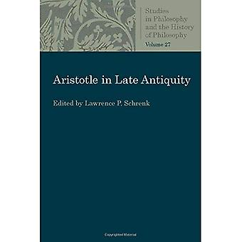 Aristotle in Late Antiquity� (Studies in Philosophy and� the History of Philosophy)