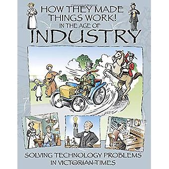 How They Made Things Work:� In the Age of Industry (How They Made Things Work)