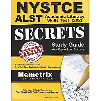 Nystce Alst Academic Literacy Skills Test (202) Secrets Study Guide: Nystce� Exam Review for the New York State Teacher Certification Examinations