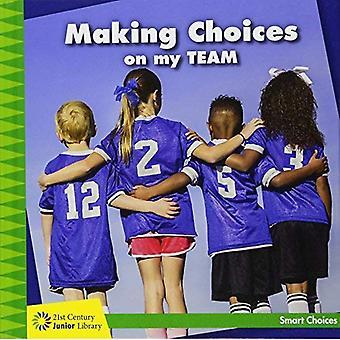 Fare scelte nella mia squadra (Biblioteca Junior del XXI secolo: Smart scelte)