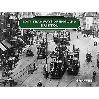 Lost Tramways of England: Bristol (Lost Tramways of England)