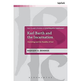 Karl Barth and the Incarnation by Darren O Sumner