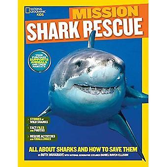 National Geographic Kids Mission: Requin Rescue: tout sur les requins et comment faire pour les sauver (NG enfants Mission: Animal...