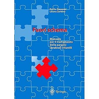 Fuori skema: Manuale Per Il Trattamento Delle Paralisi Cerebrali Infantili