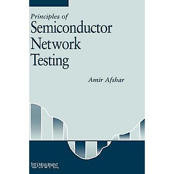 Principles of Semiconductor Network Testing by Afshar & Amir