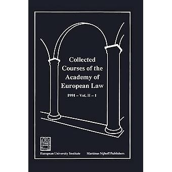 Collected Courses of the Academy of European Law1991 Europ Commu Volume II Book 1 by Academy of European Law