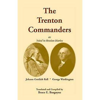 A Trenton comandantes Johann Gottlieb Rall e George Washington, como observado em Hesse diários por Burgoyne & Bruce E.