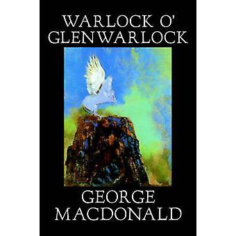 Glenwarlock de o bruxo por George Macdonald ficção literária por MacDonald e George