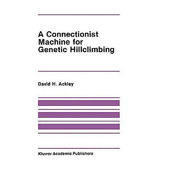 A Connectionist Machine for Genetic Hillclimbing by Ackley & David