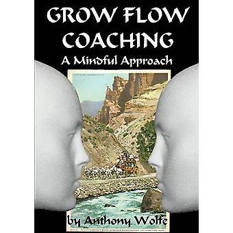 WACHSEN Sie, FLOW-Coaching Wolfe & Anthony