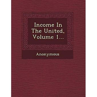 Income in the United Volume 1... by Anonymous
