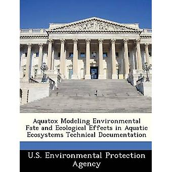 Aquatox Modeling Environmental Fate and Ecological Effects in Aquatic Ecosystems Technical Documentation by U.S. Environmental Protection Agency