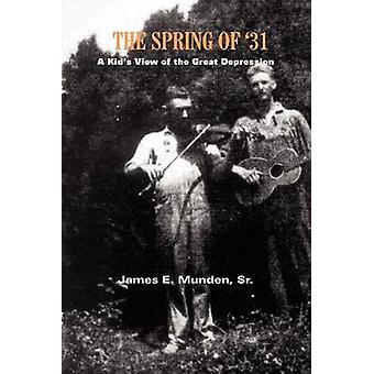 VÅREN 31 barn utsikt över den stora depressionen av Munden Sr. & James E.