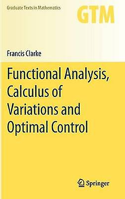 Functional Analysis Calculus of Variations and Optimal Control by Clarke & Francis
