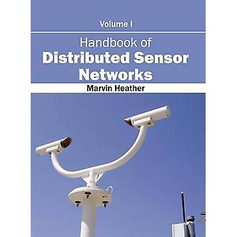 Handbook of Distributed Sensor Networks Volume I by Heather & Marvin