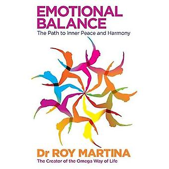 Emotional Balance The Path to Inner Peace and Healing by Martina & Roy