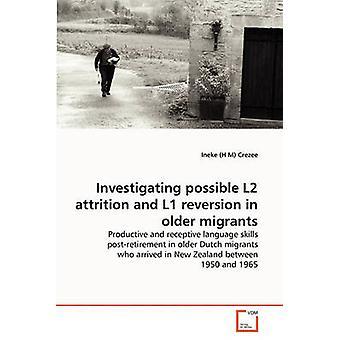 Tutkitaan mahdollista L2-poistuma ja L1 paluuta vanhemmilla maahanmuuttajilla crezee & Ineke H M