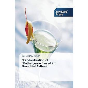 Standardization of Pathadyasav Used in Bronchial Asthma by DalviPawar Madhuri