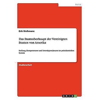 Das Staatsoberhaupt der  Vereinigten Staaten von Amerika by Weihmann & Erik