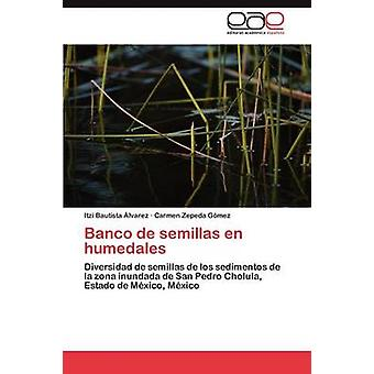 Banco de Semillas nl Humedales door Bautista Lvarez & Itzi