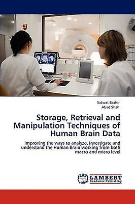Storage Retrieval and Manipulation Techniques of Huhomme Brain Data by Bashir & Satwat