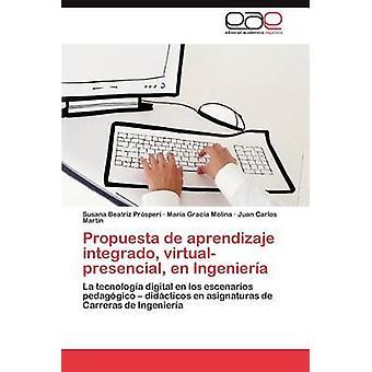 Propuesta de Aprendizaje Integrado VirtualPresencial En Ingenieria by Pr Speri & Susana Beatriz
