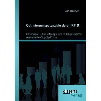 Optimierungspotenziale Durch Rfid Fallbeispiel  Umsetzung Einer RfidGestutzten ArzneimittelSupplyChain by Jedamzik & Sven