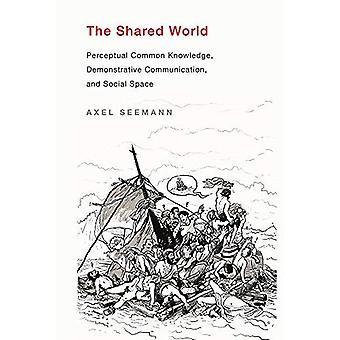 El mundo compartido: conocimiento común perceptual, comunicación demostrativa y espacio social (la prensa MIT)