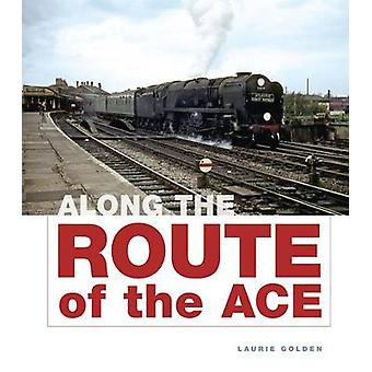 Along the Route of the Ace by Laurie Golden - 9780711036987 Book