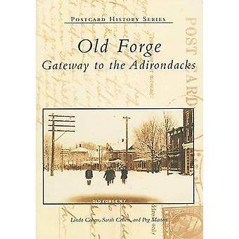 Old Forge - Gateway to the Adirondacks by Linda Cohen - Sarah Cohen -