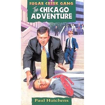 Sugar Creek Gang #5 Chicago Adventure (5th) by Hutchens P - 978080247