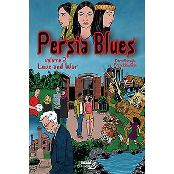 Persia Blues Vol. 2 - Love and War by Dara Naraghi - Brent Bowman - 97