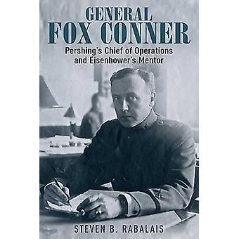 General Fox Conner - Pershing's Chief of Operations and Eisenhower's M